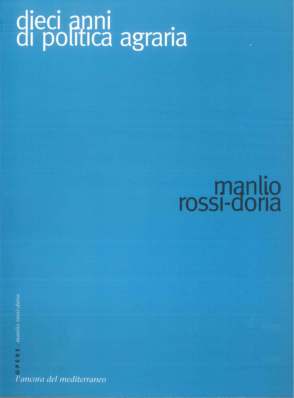 Dieci anni di politica agraria nel Mezzogiorno - Scritti Manlio Rossi-Doria