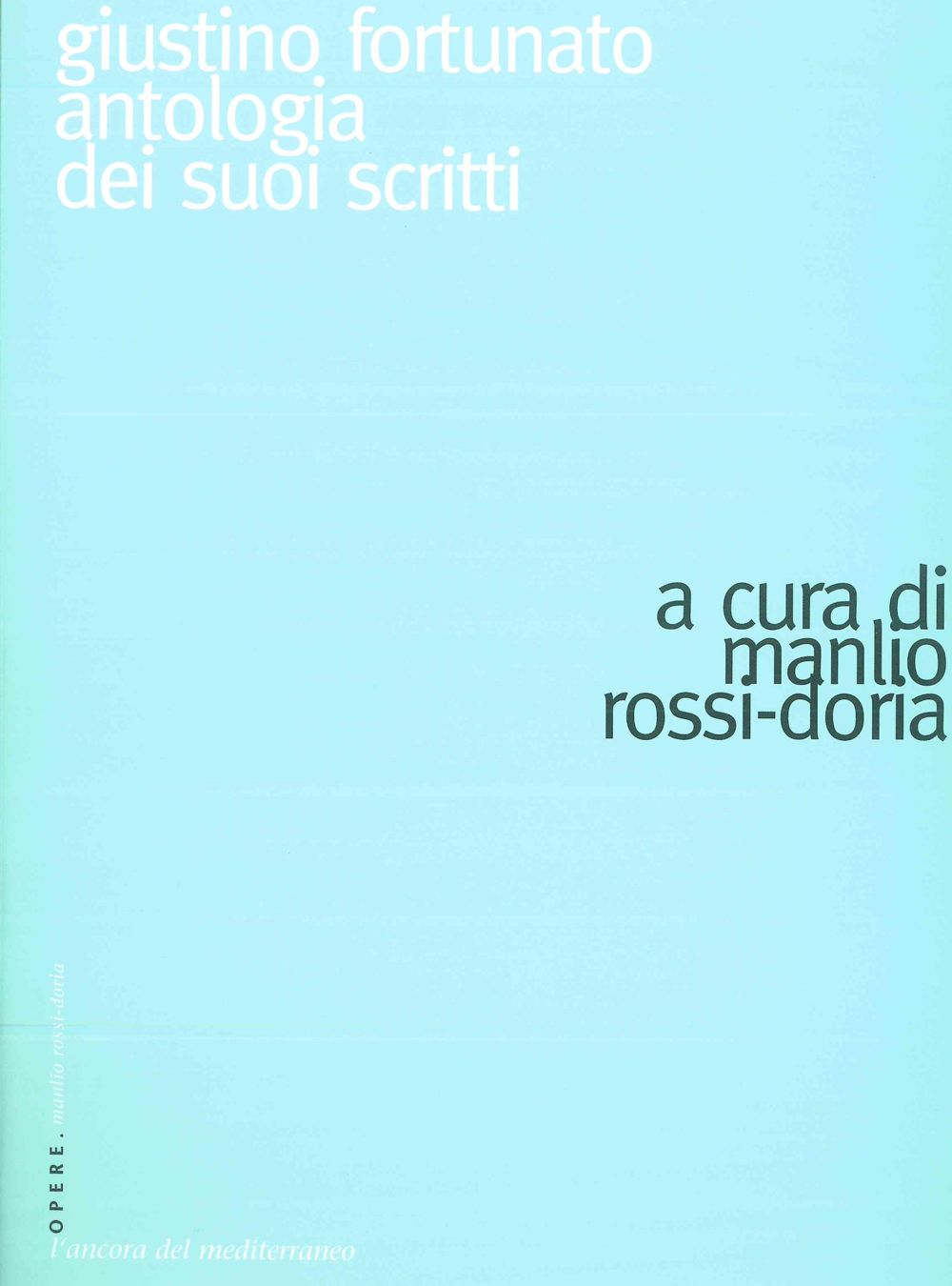 Giustino Fortunato. Antologia dei suoi scritti - Scritti Manlio Rossi-Doria