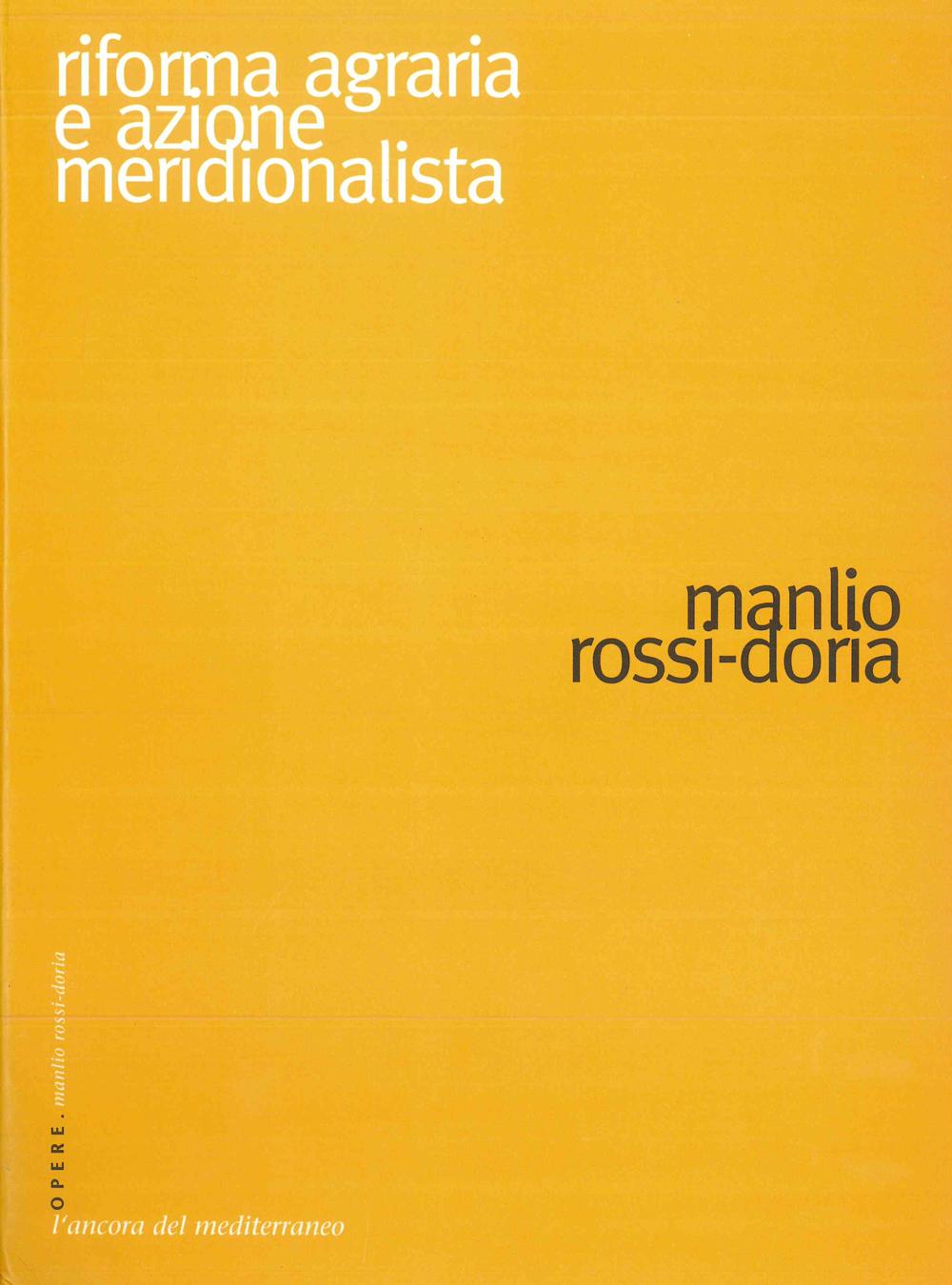 Riforma agraria e azione meridionalista - Scritti Manlio Rossi-Doria